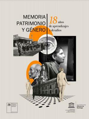 Memoria Patrimonio y Género: 18 años de aprendizajes y desafíos