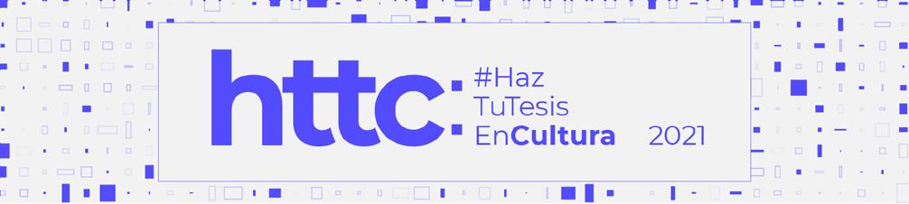 Concurso Haz tu Tesis en Cultura 2021