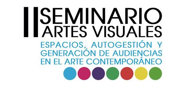 """II Seminario Artes Visuales """"Espacios, Autogestión y generación de audiencias en el arte contemporáneo"""""""