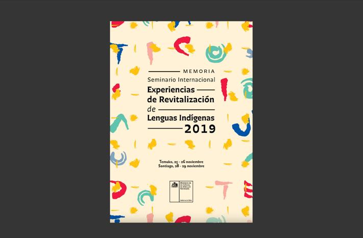 Memoria Seminario Internacional Experiencias de Revitalización de Lenguas Indígenas 2019