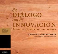 en diálogo con la innovación. artesanía chilena contemporánea